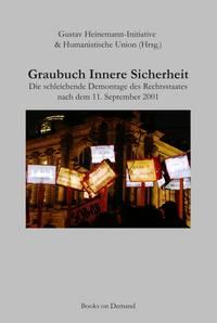 Graubuch Innere Sicherheit. Die schleichende Demontage des Rechtsstaates nach dem 11. September 2001