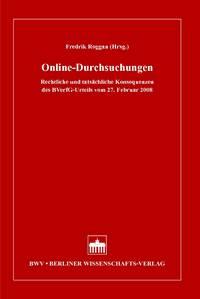 Online-Durchsuchungen. Rechtliche und tatsächliche Konsequenzen des BVerfG-Urteils vom 27. Februar 2008