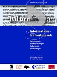 Informationsfreiheitsgesetz. Gesetzestexte, Kommentierungen, Fallbeispiele, Erläuterungen