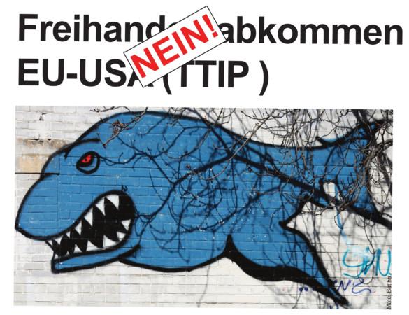 Freihandelsabkommen EU-USA ( TTIP ): Nein!