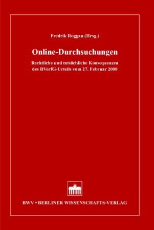 Beitragsbild Online-Durchsuchungen. Rechtliche und tatsächliche Konsequenzen des BVerfG-Urteils vom 27. Februar 2008