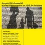vorgänge Nr. 214: Deutsche Flüchtlingspolitik zwischen Willkommenskultur und Politik der Abschottung
